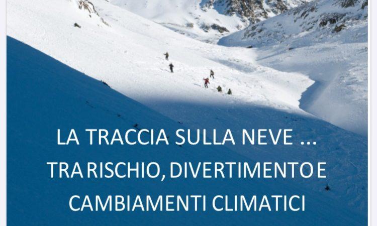 """""""LA TRACCIA SULLA NEVE, TRA RISCHIO, DIVERTIMENTO E CAMBIAMENTI CLIMATICI"""""""