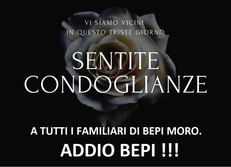 Ci ha lasciato Bepi Moro: condoglianze a tutta la famiglia. Addio Bepi !!!